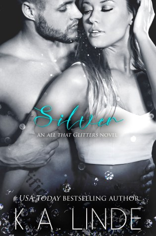 Promo Blitz with Excerpt: Silver (All That Glitters Series) by K.A. Linde @AuthorKALinde