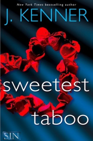 Release Day Launch: Sweetest Taboo (S.I.N. #3) by J. Kenner @juliekenner