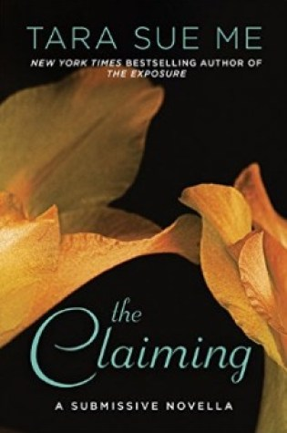 Book Review: The Claiming (A Submissive Series Novella) by Tara Sue Me @tarasueme