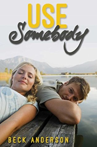 Release Day Launch: Use Somebody by Beck Anderson @BeckAndersonID