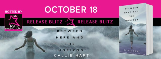 Release Day Launch: Between Here and the Horizon by Callie Hart _callie_hart