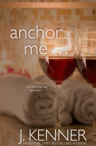 Cover Reveal: Anchor Me (Stark Trilogy #4) by J. Kenner @juliekenner