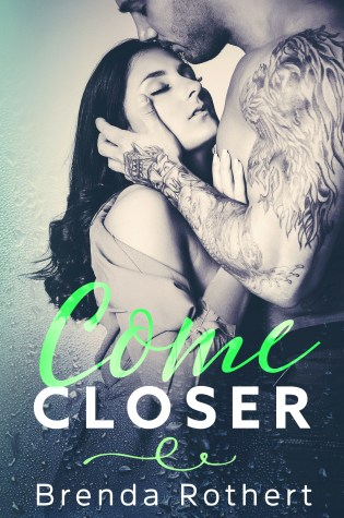 Cover Reveal: Come Closer by Brenda Rothert @BrendaRothert