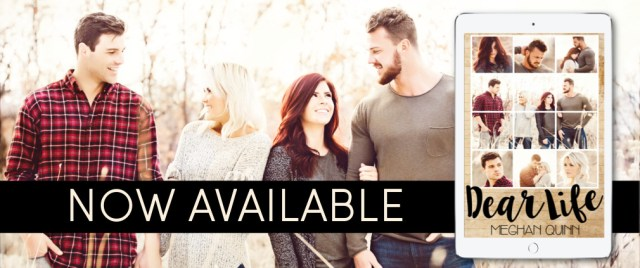 Release Day Launch: Dear Life by Meghan Quinn @AuthorMegQuinn @wordsmithpublic