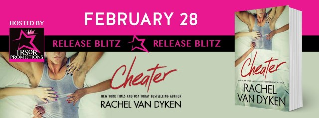 Release Day Launch with Excerpt: Cheater (Curious Liaisons #1) by Rachel Van Dyken @RachVD