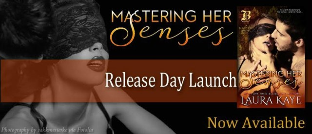 Release Day Blitz with Excerpt & Giveaway: Mastering Her Senses (Blasphemy #2) by Laura Kaye @LauraKayeAuthor