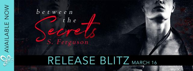 Release Day Launch: Between the Secrets by S. Ferguson @SarahFergWrites