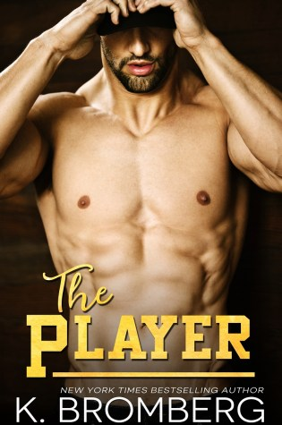 Cover Reveal: The PLAYER by K. Bromberg @KBrombergDriven @InkSlingerPR