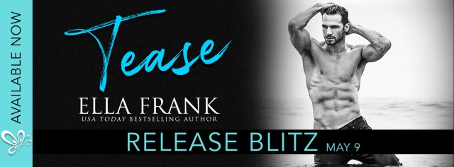 Release Day Blitz: Tease (Temptation #4) by Ella Frank @EllaFrank2012 @jennw23