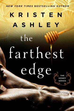 Excerpt Reveal: The Farthest Edge by Kristen Ashley @KristenAshley68 @InkSlingerPR