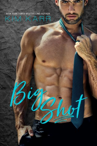 Release Day Blitz & Giveaway: Big Shot by Kim Karr @AuthorKimKarr  @TheNextStepPR