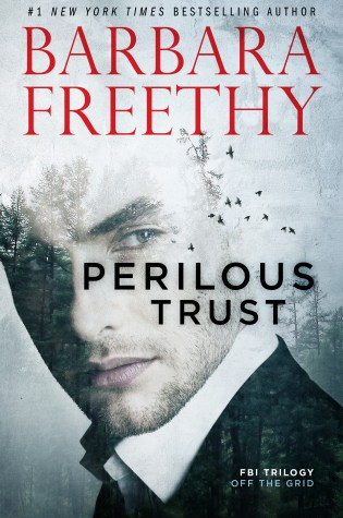 Blog Tour: Perilous Trust (Off The Grid: FBI SERIES #1) by Barbara Freethy @BarbaraFreethy @InkSlingerPR ‏
