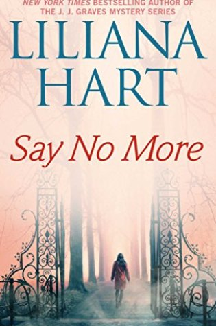 Book Review: Say No More by Liliana Hart @Liliana_Hart @Pocket_Books