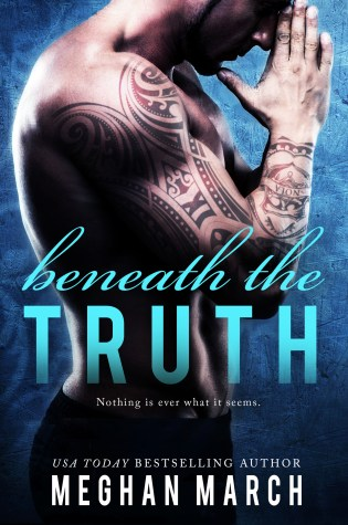 Release Day Blitz: Beneath the Truth by Meghan March @Meghan_March @InkSlingerPR