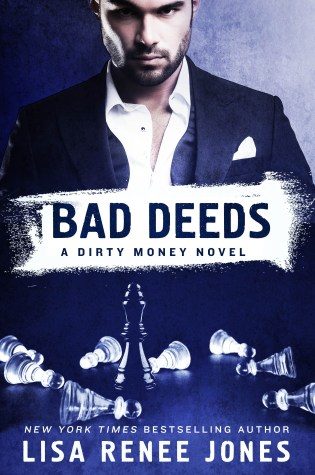Release Day Blitz: Bad Deeds: A Dirty Money Novel by Lisa Renee Jones @LisaReneeJones ‏ @jennw23