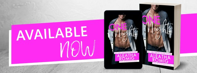Blog Tour: One Night by Aleatha Romig @AleathaRomig @InkSlingerPR