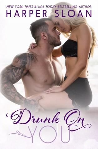 Release Day Blitz: Drunk on You by Harper Sloan @HarperSloan @InkSlingerPR