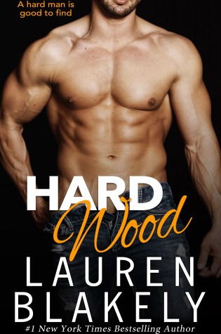 Release Day Blitz: Hard Wood by Lauren Blakely @LaurenBlakely3 @InkSlingerPR