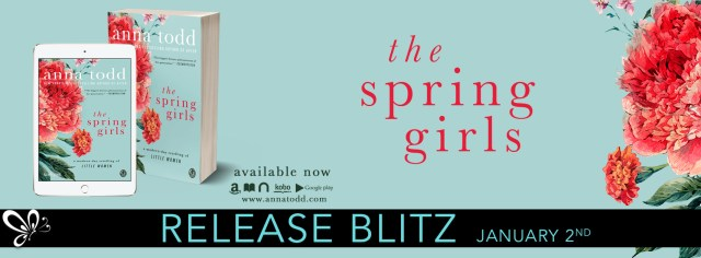 Release Day Blitz: The Spring Girls by Anna Todd @imaginator1d @jennw23