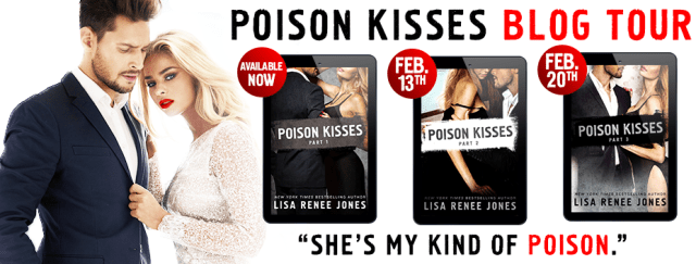 Blog Tour: Poison Kisses Part Three by Lisa Renee Jones @LisaReneeJones @SMPRomance