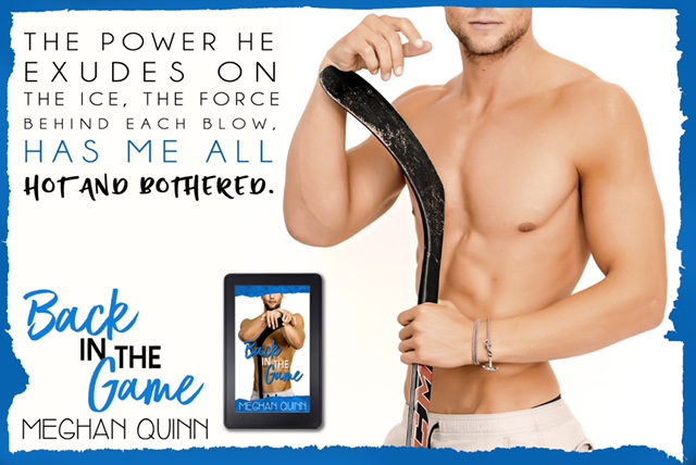 Release Day Bltiz: Back In The Game by Meghan Quinn @AuthorMegQuinn @InkSlingerPR