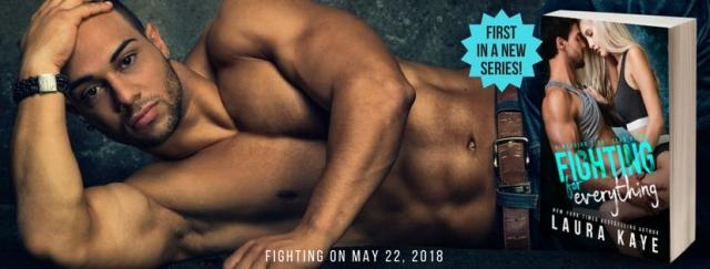 Release Day Blitz: Fighting for Everything by Laura Kaye @LauraKayeAuthor @InkSlingerPR