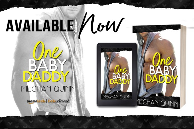 Release Day Blitz: One Baby Daddy by Meghan Quinn @AuthorMegQuinn @InkSlingerPR