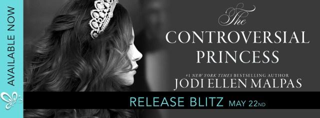 Release Day Blitz: The Controversial Princess by Jodi Ellen Malpas @JodiEllenMalpas @jennw23