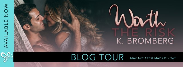 Blog Tour: Worth the Risk by K. Bromberg @KBrombergDriven @jennw23