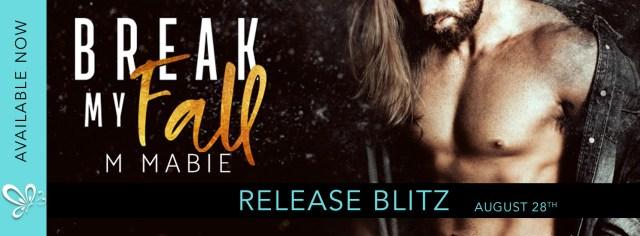 Release Day Blitz: Break My Fall by M. Mabie @jennw23