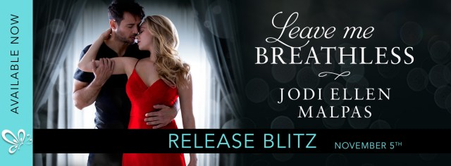 Release Blitz & Review: Leave Me Breathless by Jodi Ellen Malpas @JodiEllenMalpas @jennw23