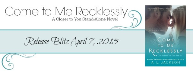 Release Launch and Giveaway: Come to Me Recklessly by A.L. Jackson @aljacksonauthor
