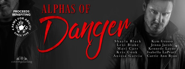Release Day Blitz: Alphas of Danger @Shayla_Black @authorlexiblake @MariCarr @AnissaGAuthor @KymGrosso @JennaJacob3 @KennedyL_Author @IsabellaLaPearl @CarrieAnnRyan @Kris_Cook