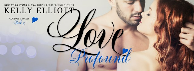 Release Day Blitz: Love Profound by Kelly Elliot @author_kelly @InkSlingerPR