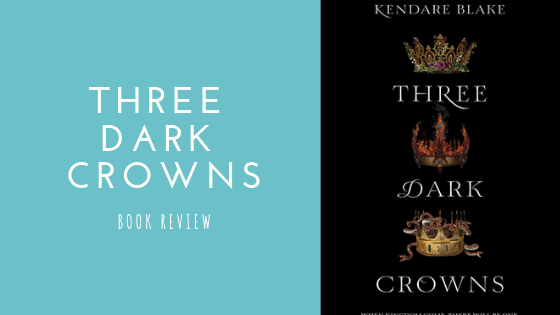 Three Dark Crowns book review