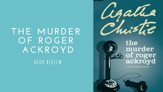 The Murder of Roger Ackroyd book review