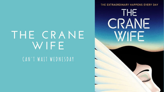 The Crane Wife | Can't Wait Wednesday #20