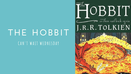 The Hobbit | Can't Wait Wednesday #22
