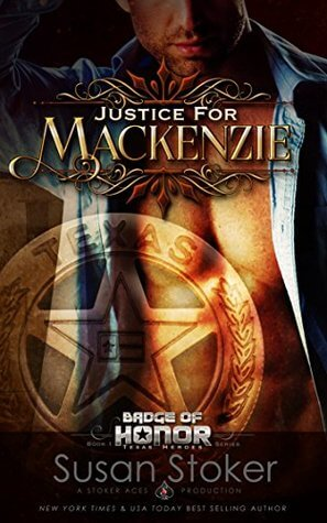 Justice for Mackenzie (Badge of Honor: Texas Heroes #1)