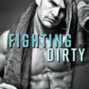 Fighting Dirty: Review