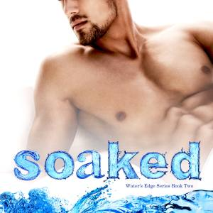 Excerpt from Soaked by Stacy Kestwick