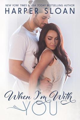 When I'm With You by Harper Sloan: Review