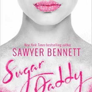 Sugar Daddy by Sawyer Bennett: Review