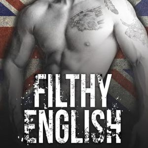 Filthy English by Ilsa Madden-Mills: Excerpt