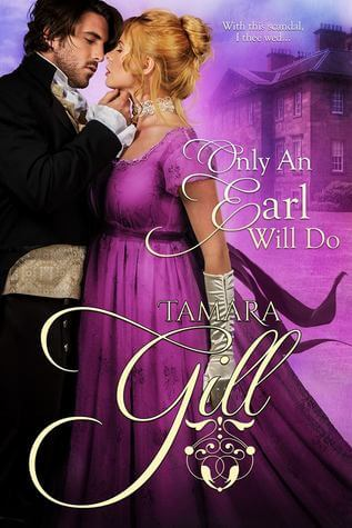 Only an Earl Will Do by Tamara Gill: Review