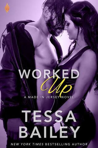 Worked Up by Tessa Bailey: Review