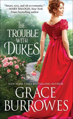 The Trouble with Dukes by Grace Burrowes: Review