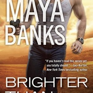 Brighter than the Sun by Maya Banks: Review