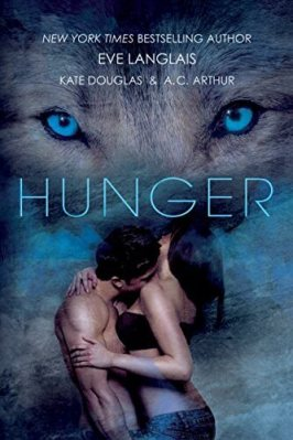 Hunger by Eve Langlais, Kate Douglas, AC Arthur: Review