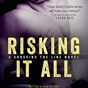 Risking it All by Tessa Bailey: Review